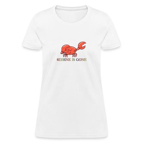 6ix9ine is gone - Women's T-Shirt