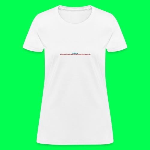 my original quote - Women's T-Shirt