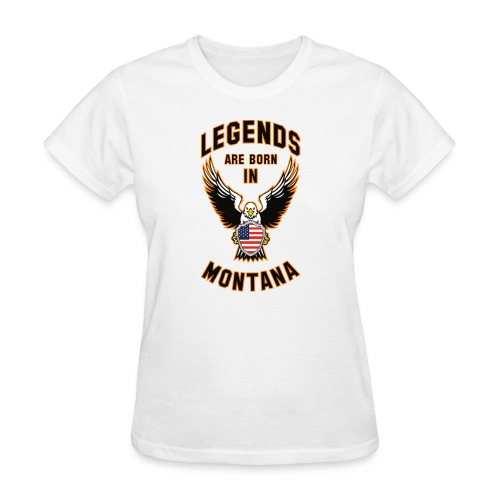 Legends are born in Montana - Women's T-Shirt