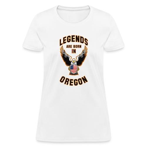Legends are born in Oregon - Women's T-Shirt