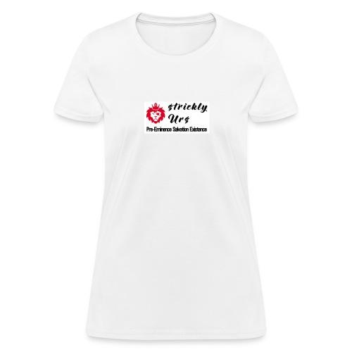 E Strictly Urs - Women's T-Shirt