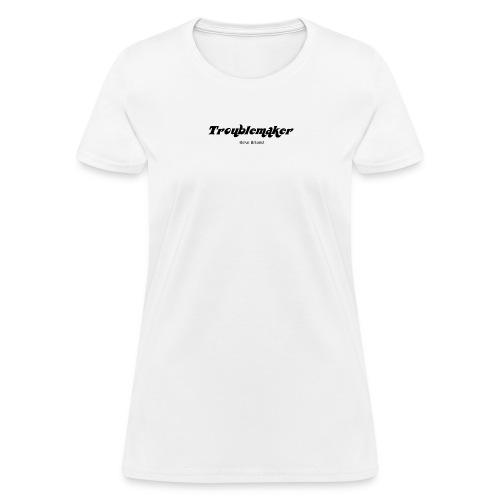 Troublemaker (black) - Women's T-Shirt