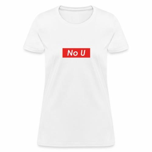 no u - Women's T-Shirt