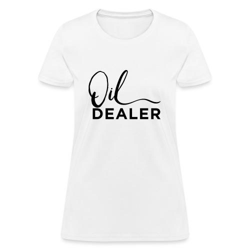 Oil Dealer - Women's T-Shirt