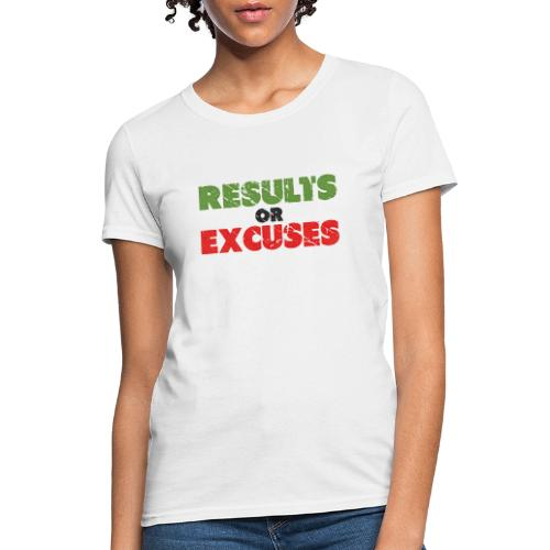 Results or Excuses | Vintage Style - Women's T-Shirt
