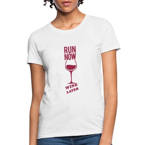Run Now Gym Motivation - Women's T-Shirt