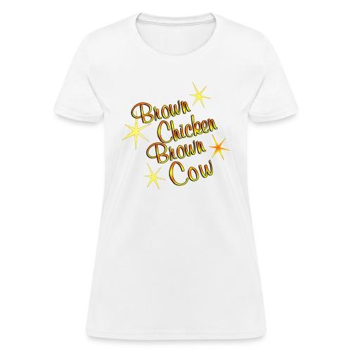 brown chicken fix trns - Women's T-Shirt