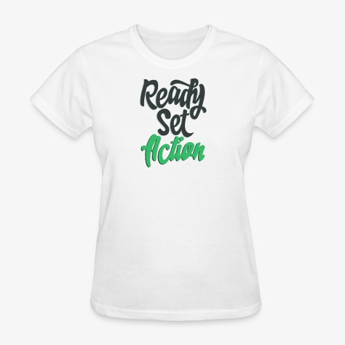 Ready.Set.Action! - Women's T-Shirt