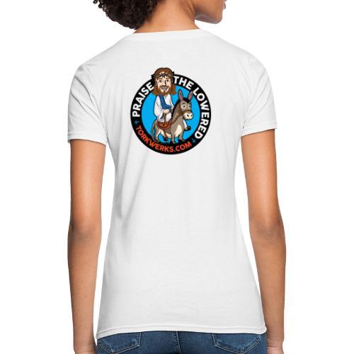Praise the lowered - Women's T-Shirt