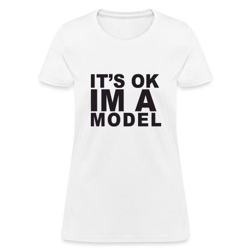 I'm A Model - Women's T-Shirt