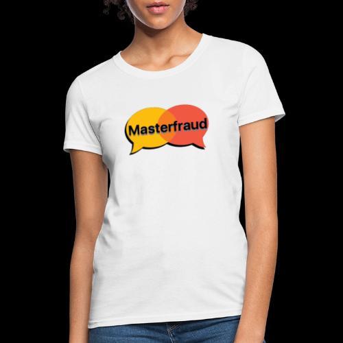 Master fraud - Women's T-Shirt