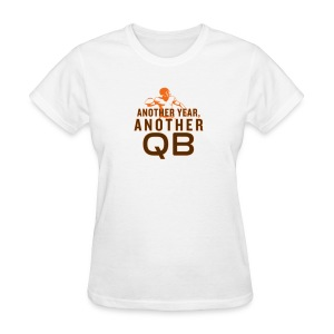 Another Year, Another QB - Women's T-Shirt