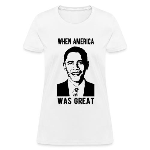 When America Was Great - Women's T-Shirt