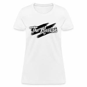The Messiah - Women's T-Shirt