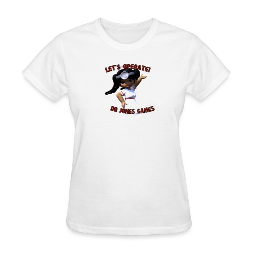 Lets Operate! - Women's T-Shirt