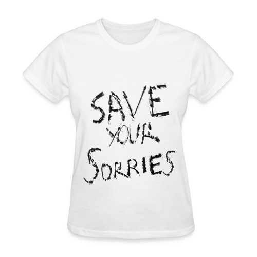 Save Your Sorries - GLAAD - Women's T-Shirt