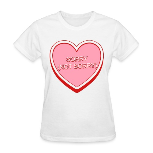 Sorry (Not Sorry) Candy Heart - Women's T-Shirt