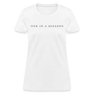 One in a Million - Women's T-Shirt