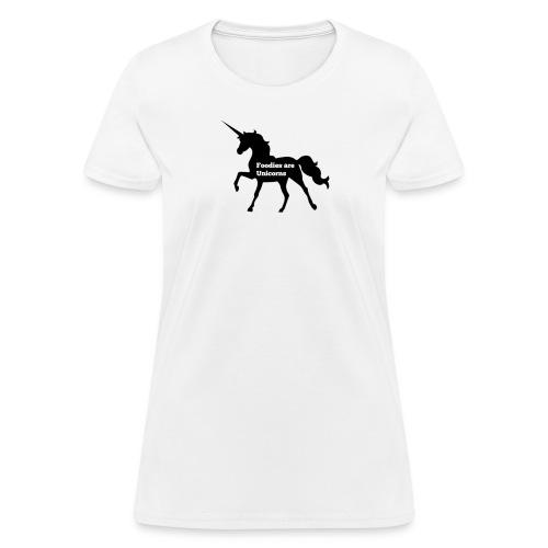 Foodies Are Unicorns - Women's T-Shirt