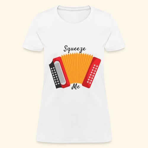 SQUEEZE me - Women's T-Shirt