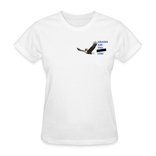 The Grades are Too **** Low Logo With Text - Women's T-Shirt