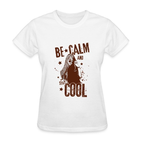 Be Calm And Stay Cool - Women's T-Shirt