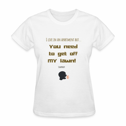 You need to get off my lawn - Women's T-Shirt