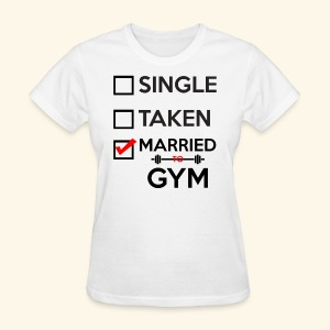 MARRIED TO GYM - Women's T-Shirt