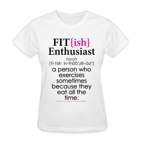Fit{ish} Enthusiast - Women's T-Shirt