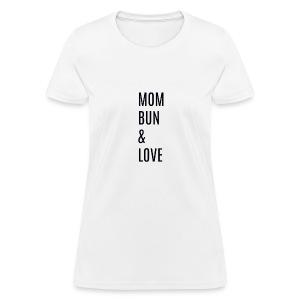 Mom Bun & Love - Women's T-Shirt