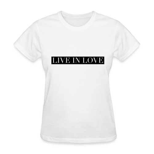 Live In Love - Black On White - Women's T-Shirt