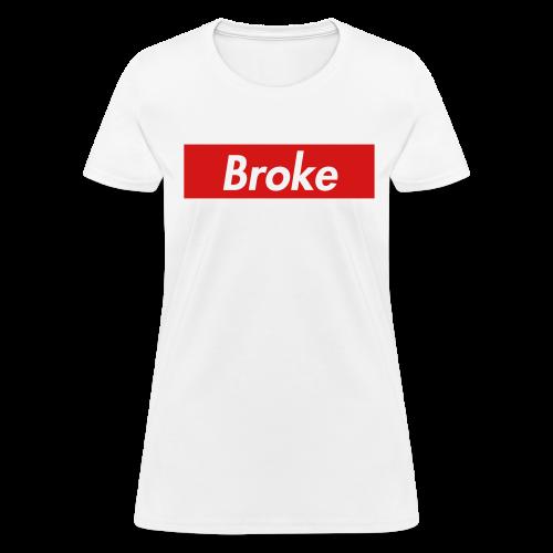 supreme broke - Women's T-Shirt