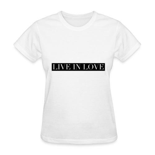 Live In Love - Black On White - Women's T-Shirt