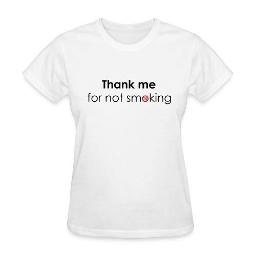 Thank me for not smoking - Women's T-Shirt