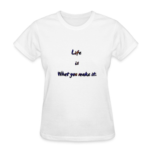 label Life is what you make it - Women's T-Shirt
