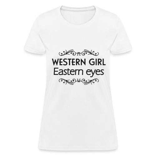 Western Girl - Eastern Eyes - Women's T-Shirt