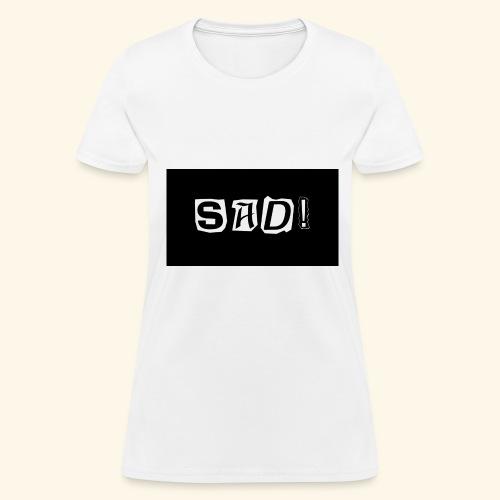 Sad! Merch - Women's T-Shirt