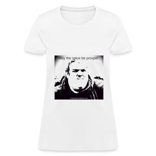 Maythespicebeprosper-hodor - Women's T-Shirt
