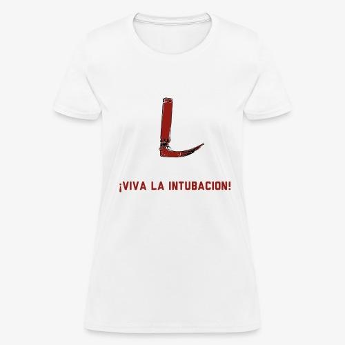 Viva la intubación - Women's T-Shirt