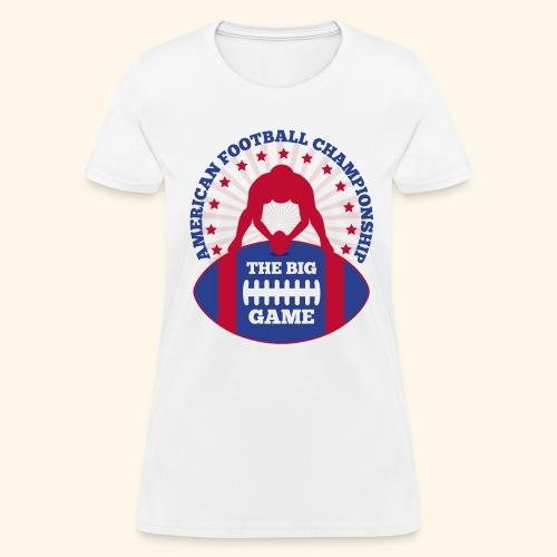 The Big Game American Football Championship - Women's T-Shirt