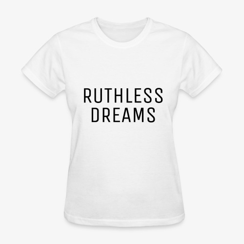 Ruthless Dreams - Women's T-Shirt