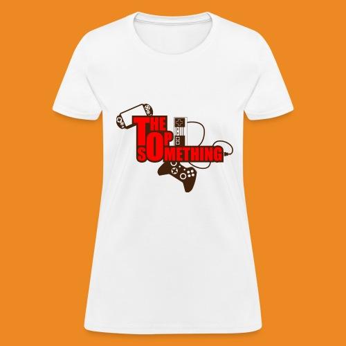 The Top Something - Women's T-Shirt