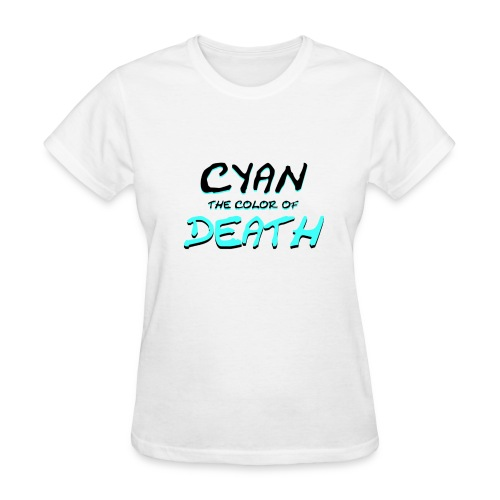 Cyan: The Color of Death - Women's T-Shirt