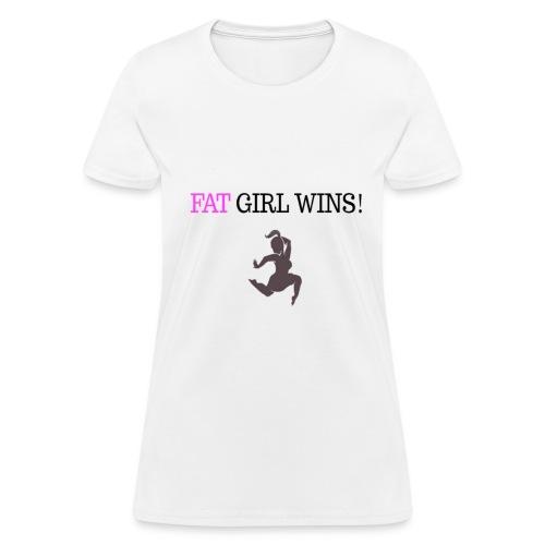 Fat Girl Wins! - Women's T-Shirt