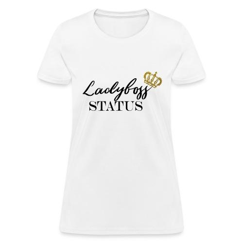 Lady Boss Status - Women's T-Shirt