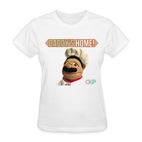 CKP Daddy's Home Merch - Women's T-Shirt