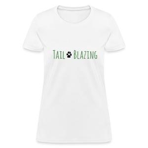 Tail Blazing - Women's T-Shirt
