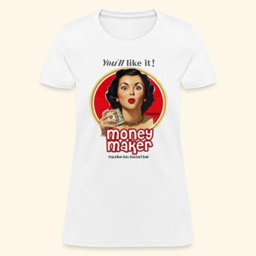 Money Maker - Women's T-Shirt