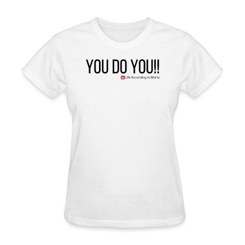 You D oYou Black Color Slogan - Women's T-Shirt