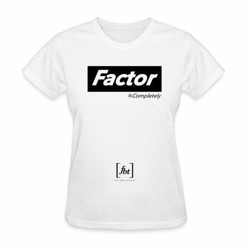 Factor Completely [fbt] - Women's T-Shirt